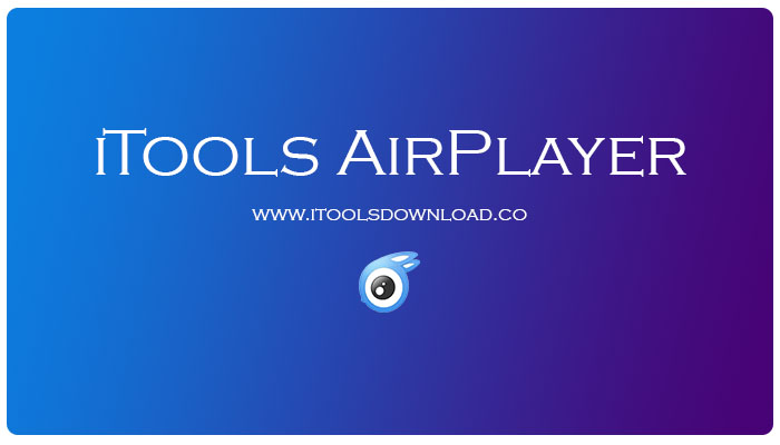 iTools AirPlayer Free Download Officially